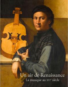 Un air de Renaissance, la musique au XVIe siècle